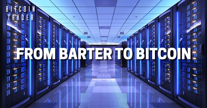 Barter to Bitcoin